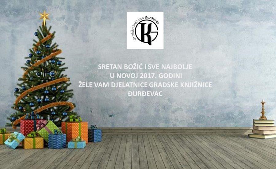 Sretan Božić i sve najbolje u Novoj 2017. godini žale vam djelatnice Gradske knjižnice Đurđevac
