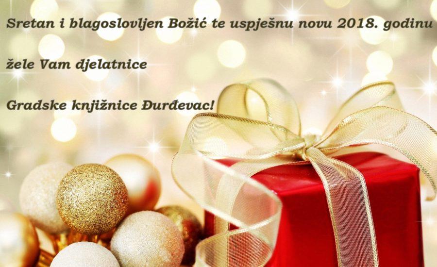 Sretan i blagoslovljen Božić te uspješnu novu 2018. godinu žele vam djelatnice Gradske knjižnice Đurđevac