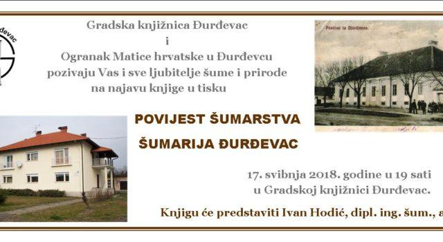 """Najava knjige u tisku """"Povijest šumarstva, Šumarija Đurđevac"""""""