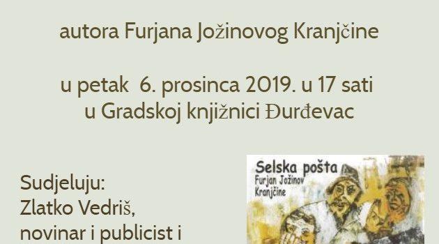 """Predstavljanje knjige """"Selska pošta"""" autora Furjana Jožinovog Kranjčine"""
