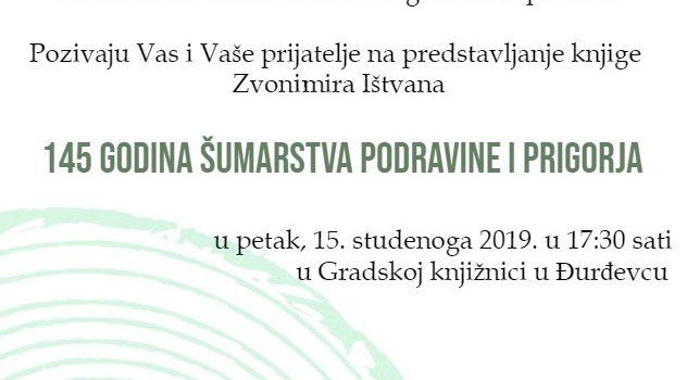 """Predstavljanje knjige Zvonimira Ištvana """"145 godina šumarstva Podravine i Prigorja"""""""